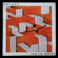 Shyann | Into the Ground