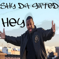 Shy Da Gifted | Hey