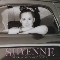 Shyenne | Songs Of Love And Blues