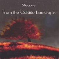 Shygone | From The Outside Looking In