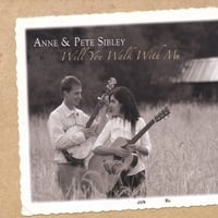 Anne & Pete Sibley | Will You Walk With Me