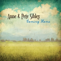 Anne & Pete Sibley | Coming Home