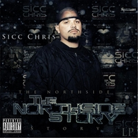 Sicc Chris | The North Side Story LP