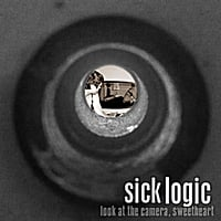 Sick Logic | Look At the Camera, Sweetheart