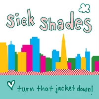 Sick Shades | Turn That Jacket Down