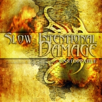 Slow Intentional Damage | Unstoppable
