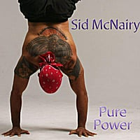 Sid McNairy | Pure Power