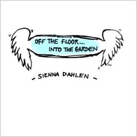 Sienna Dahlen | Off the Floor... Into the Garden