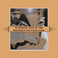 Si Hayden | Live at the Hinckley Act Folk Club