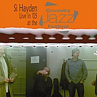Si Hayden | Live in 05 at the Coventry Jazz Festival
