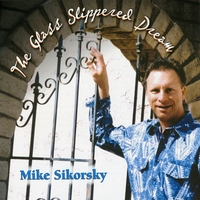 Mike Sikorsky | The Glass Slippered Dream
