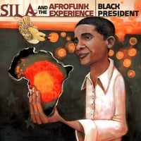 Sila and the Afrofunk Experience | Black President