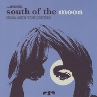 Various Artists | South of the Moon Soundtrack