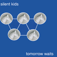 Silent Kids | Tomorrow Waits