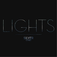 Silver Cities | Lights