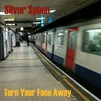 Silver Spoon | Turn Your Face Away