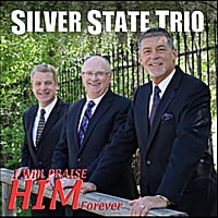 Silver State Trio | I Will Praise Him Forever