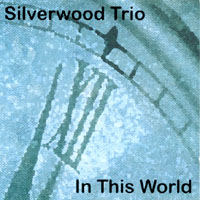 Silverwood Trio | In This World