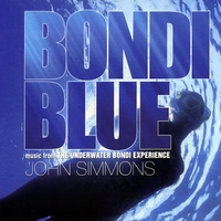 John Simmons | Bondi Blue (Music from the Underwater Bondi Experience)