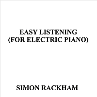 Simon Rackham | Easy Listening (For Electric Piano)