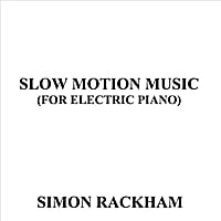 Simon Rackham | Slow Motion Music