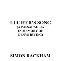 Simon Rackham | Lucifer's Song (A Passacaglia in Memory of Denys Irving)