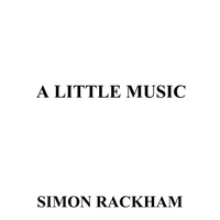 Simon Rackham | A Little Music
