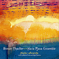 Simon Thacker and the Nava Rasa Ensemble, Nigel Osborne & Shirish Korde | Nada-Ananda