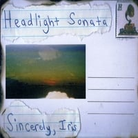 Sincerely, Iris | Headlight Sonata