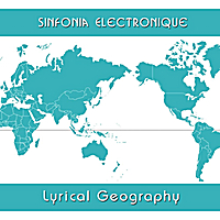 Sinfonia Electronique | Lyrical Geography