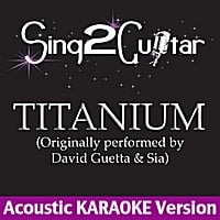 Sing2Guitar | Titanium (Originally Performed By David Guetta & Sia) [Acoustic Karaoke Version]