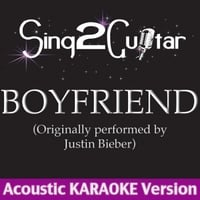 Sing2Guitar | Boyfriend (Originally Performed By Justin Bieber) [Acoustic Karaoke Version]