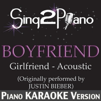 Sing2Piano | Boyfriend (Girlfriend Acoustic - Originally Performed By Justin Bieber) [Piano Karaoke Version]
