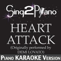 Sing2Piano | Heart Attack (Originally Performed By Demi Lovato) [Piano Karaoke Version]