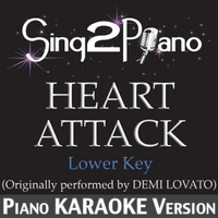 Sing2Piano | Heart Attack (Lower Key - Originally Performed By Demi Lovato) [Piano Karaoke Version]