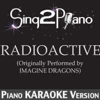 Sing2Piano | Radioactive (Originally Performed By Imagine Dragons) [Piano Karaoke Version]