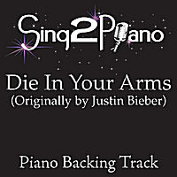 Sing2Piano | Die in Your Arms