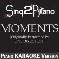 Sing2Piano | Moments (Originally Performed By One Direction) [Piano Karaoke Version]