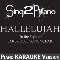 Sing2Piano | Hallelujah (In the Style of Carly Rose Sonenclar) [Piano Karaoke Version]