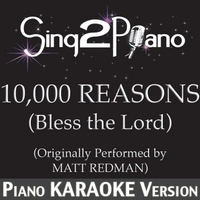 Sing2Piano | 10,000 Reasons (Bless the Lord) [Originally Performed By Matt Redman] [Piano Karaoke Version]