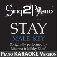 Sing2Piano | Stay (Male Key) [Originally Performed