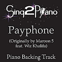 Sing2Piano | Payphone (Originally Performed By Maroon 5 feat. Wiz Khalifa) [Piano Backing Karaoke Version]
