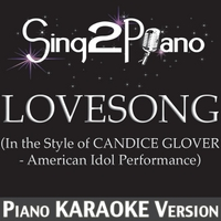Sing2Piano | Lovesong (In the Style of Candice Glover - American Idol Performance) [Piano Karaoke Version]