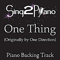 Sing2Piano | One Thing (Originally Performed By One Direction) [Piano Backing Karaoke Version]