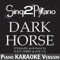 Sing2Piano | Dark Horse (No Rap) [Originally Performed By Katy Perry & Juicy J] [Piano Karaoke Version]