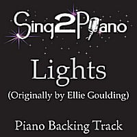 Sing2Piano | Lights (Originally Performed By Ellie Goulding) [Piano Backing Karaoke Ver