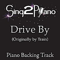 Sing2Piano | Drive By (Originally Performed By Train) [Piano Backing Karaoke Version]