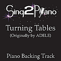 Sing2Piano | Turning Tables (Originally Performed By Adele) [Piano Backing Karaoke Version]
