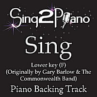 Sing2Piano | Sing (Originally Performed By Gary Barlow & the Commonwealth Band) [Lower Key - F Piano Backing Karaoke Version]
