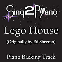 Sing2Piano | Lego House (Originally Performed By Ed Sheeran) [Piano Backing Karaoke Version]